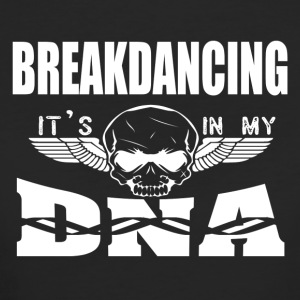 BREAKDANCING - Es ist in meiner DNA - Frauen Bio-T-Shirt