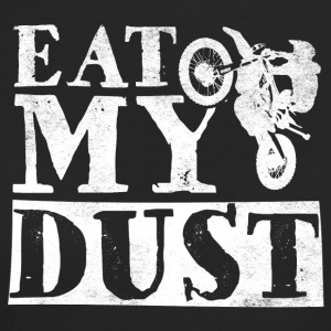 EAT MY DUST - Frauen Bio-T-Shirt
