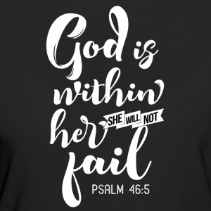 God is within her She will not fail - Women's Organic T-shirt