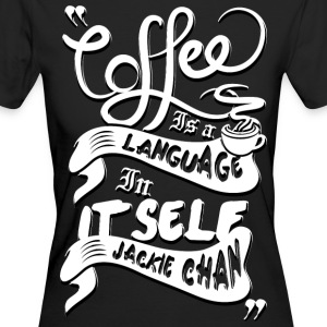 Coffee is a language in itself - Women's Organic T-shirt