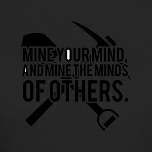 Mining: Mine your mind, and mine the minds of - Women's Organic T-shirt