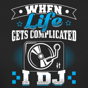 DJ WHEN LIFE GETS COMLICATED - Frauen Bio-T-Shirt