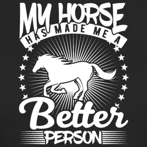 my horse has made me a better person - Women's Organic T-shirt