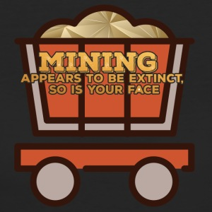 Mining: Mining Appears to be extinct, so is your - Women's Organic T-shirt