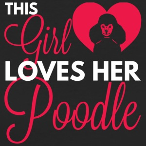 Hund / Pudel: This Girl Loves Her Poodle - Frauen Bio-T-Shirt