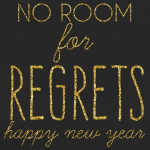New Years Eve: No Room For Regrets. Happy - Women's Organic T-shirt