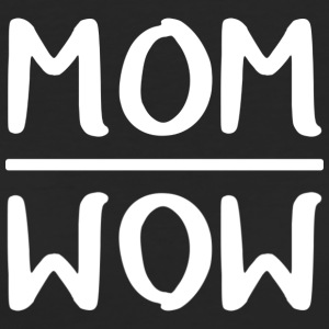 Mom = Wow - Women's Organic T-shirt