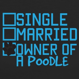 Hund / Pudel: Single, Married, Owner Of A Poodle - Frauen Bio-T-Shirt