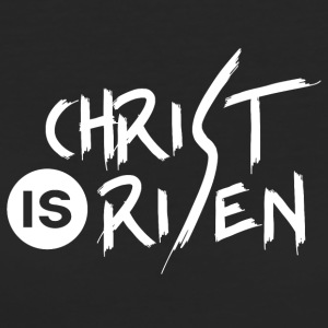 Christ is Risen - Frauen Bio-T-Shirt