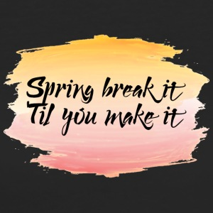 Spring Break / Springbreak: Spring break it ´til - Frauen Bio-T-Shirt