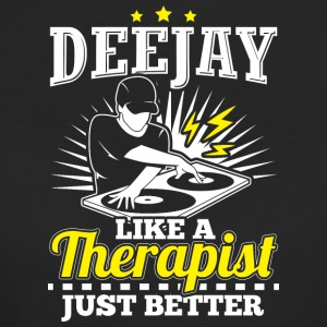 DEEJAY LIKE A THERAPIST JUST BETTER - Frauen Bio-T-Shirt