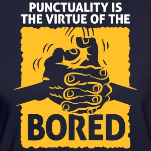 Punctuality Is Something For Bored People! - Women's Organic T-shirt