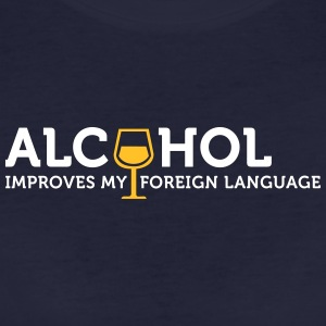 Alcohol Improves My Foreign Language - Women's Organic T-shirt