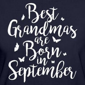 Best Grandmas are born in September - Women's Organic T-shirt