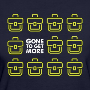 Gone to Get More! - T-shirt Bio Femme