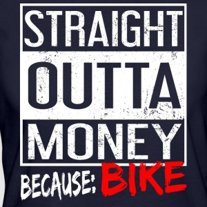 Straight Outta Money Bike Rider T-tröja - Ekologisk T-shirt dam