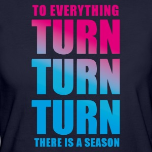 TURN TURN TURN - Frauen Bio-T-Shirt