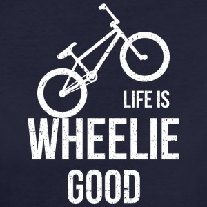 Life Is Wheelie Good - Frauen Bio-T-Shirt