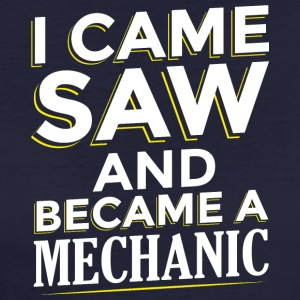 I CAME SAW AND BECAME A MECHANIC - Women's Organic T-shirt