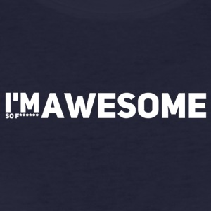 I'm so f * awesome white - Women's Organic T-shirt