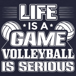 Volleyball Life Is A Game Volleyball Is Serious - Women's Organic T-shirt