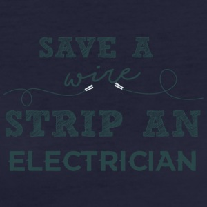 Electricians: Save a wire. Strip of Electrician. - Women's Organic T-shirt