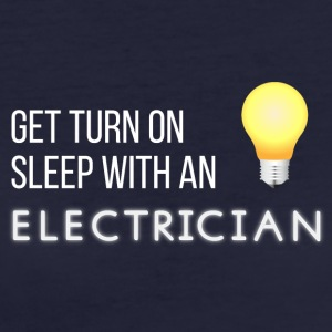 Electricians: Get turn on sleep with at Electrician - Women's Organic T-shirt