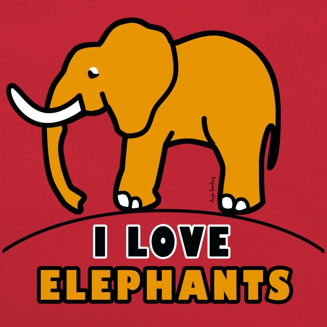 Elefant - I LOVE ELEPHANTS