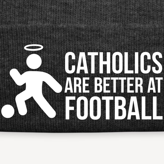 CATHOLICS ARE BETTER AT FOOTBALL