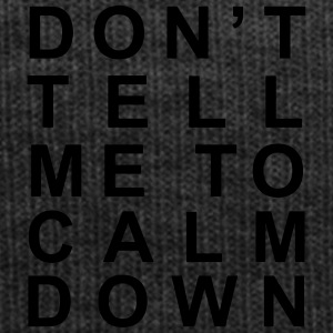 Don't tell me to calm down - Winter Hat