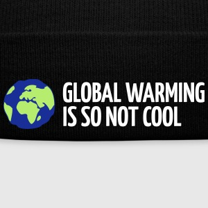 Global Warming Is Not Cool! - Winter Hat