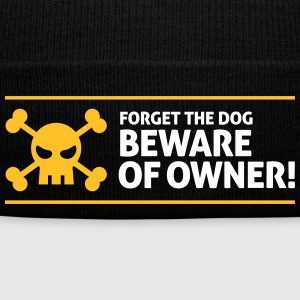 Forget The Dog. Beware Of Owner! - Winter Hat