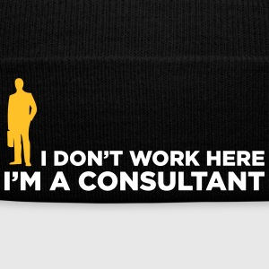 I Do Not Work. I Am A Business Consultant. - Winter Hat