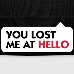 You Lost Me At Hello! - Winter Hat
