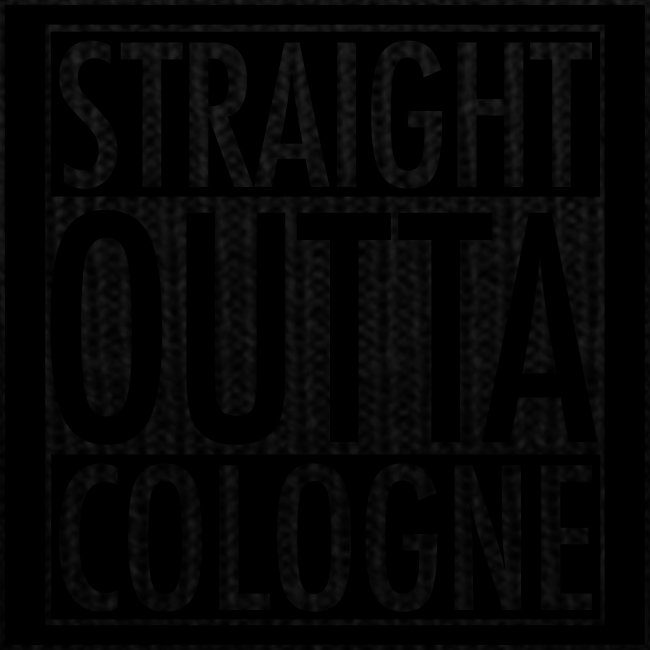 Straight Outta Cologne
