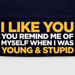I Like You. You're Still Young And Stupid! - Winter Hat