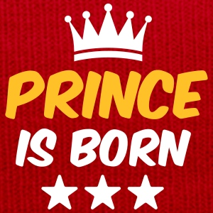 Prince is Born - Baby T-Shirt - Birth T-Shirt - Winter Hat