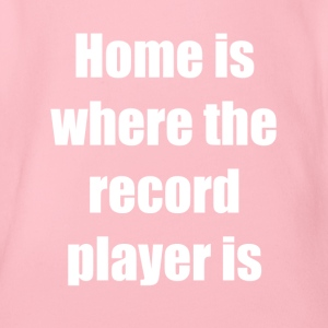 Home Is Where the record player is - Organic Short-sleeved Baby Bodysuit