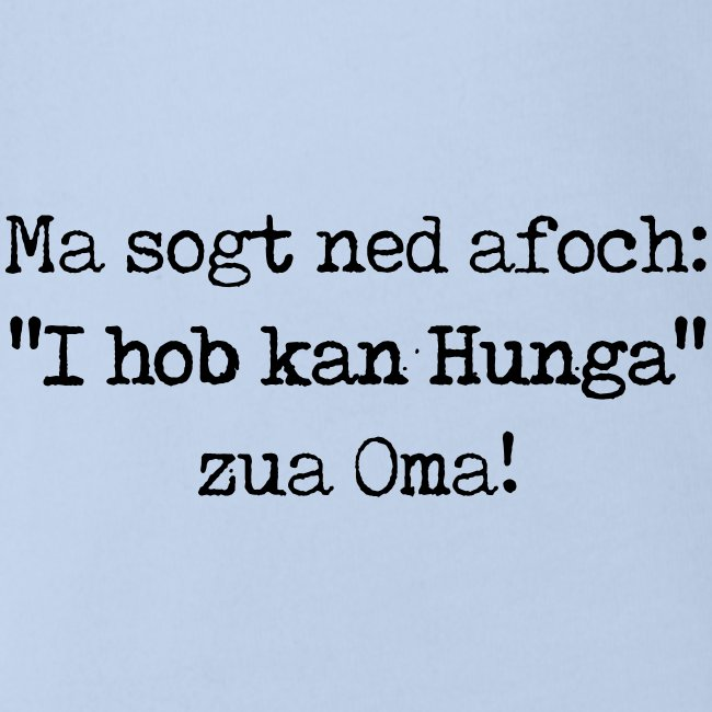 """Vorschau: Ma sogt ned afoch """"I hob kan Hunga"""" zua Oma - Baby Bio-Kurzarm-Body"""