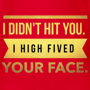 I did not hit you.I high fived your face - Organic Short-sleeved Baby Bodysuit