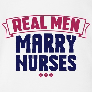 Real Men Marry Nurses - Baby Bio-Kurzarm-Body