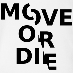 move or die - Baby Bio-Kurzarm-Body