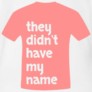 They didnt have my name - Organic Short-sleeved Baby Bodysuit