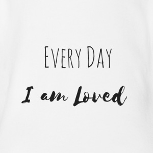 Every Day I am Loved (Partnerlook Part 2) - Organic Short-sleeved Baby Bodysuit