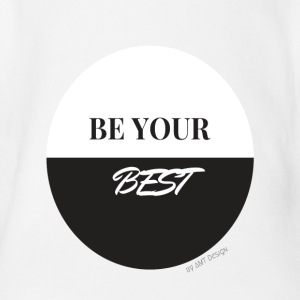 BE YOUR BEST - Hustle Fashion by AMTDesign - Baby Bio-Kurzarm-Body