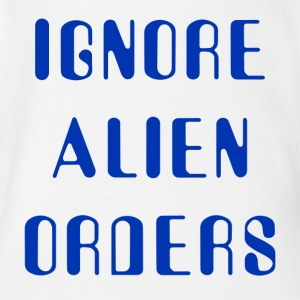 Ignore Alien Orders - Organic Short-sleeved Baby Bodysuit