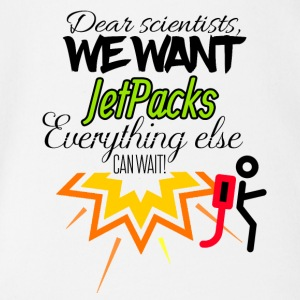 We need jet packs everything else can wait - Baby Bio-Kurzarm-Body