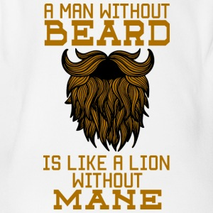 A man without a beard is like a lion without a mane! - Organic Short-sleeved Baby Bodysuit