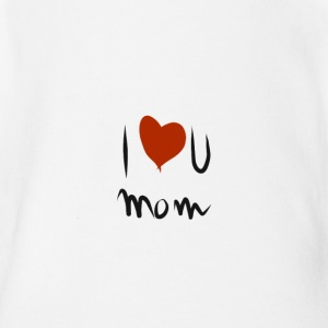 i love you mom - Body bébé bio manches courtes