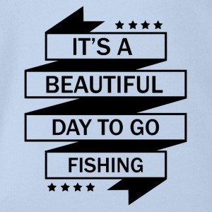IT'SA BEAUTIFUL DAY TO GO FISHING! - Organic Short-sleeved Baby Bodysuit